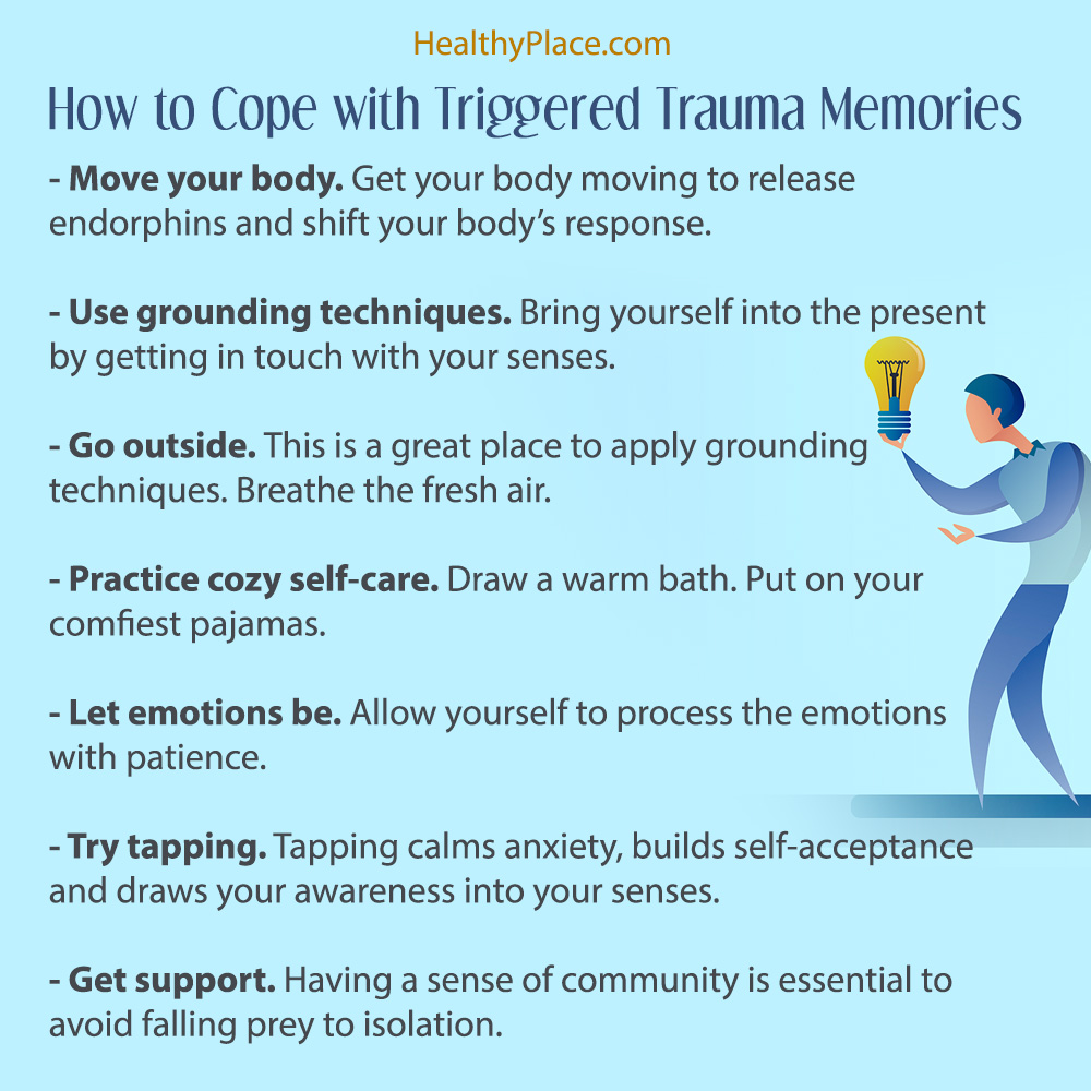How to cope with triggered trauma memories.